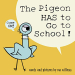 Mo Willems: The Pigeon HAS to Go to School!