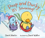 David Martin: Peep and Ducky It's Snowing!