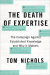 Thomas M. Nichols: The Death of Expertise: The Campaign against Established Knowledge and Why it Matters