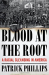 Patrick Phillips: Blood at the Root: A Racial Cleansing in America