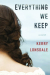 Kerry Lonsdale: Everything We Keep: A Novel