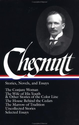 Charles W. Chesnutt: Stories, Novels, and Essays (Library of America, 131)
