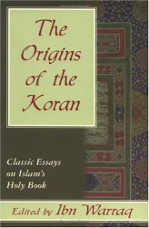 Ibn Warraq: The Origins of the Koran: Classic Essays on Islam's Holy Book