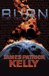 James Patrick Kelly: Burn
