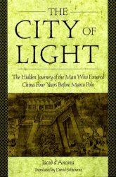 David Selbourne: The City of Light: The Hidden Journal of the Man Who Entered China Four Years Before Marco Polo
