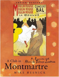 Mike Resnick: A Club in Montmartre: An Encounter with Henri de Toulouse-Lautrec