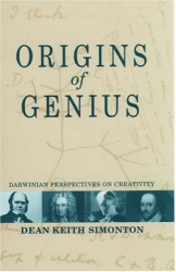 Dean Keith Simonton: Origins of Genius: Darwinian Perspectives on Creativity