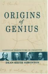 Dean Keith Simonton: Origins of Genius: Darwinian Perspectives on Creativity