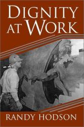 Randy Hodson: Dignity at Work