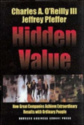 O'Reilly and Pfeffer: Hidden Value: How Great Companies Achieve Extraordinary Results with Ordinary People