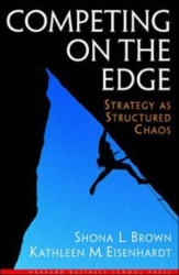 Shona L. Brown: Competing on the Edge : Strategy as Structured Chaos