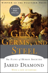 Jared Diamond: Guns, Germs, and Steel: The Fates of Human Societies