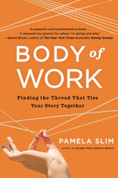 Pamela Slim: Body of Work: Finding the Thread That Ties Your Story Together
