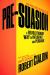 Robert Cialdini Ph.D.: Pre-Suasion: A Revolutionary Way to Influence and Persuade