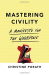 Christine Porath: Mastering Civility: A Manifesto for the Workplace