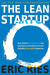 Eric Ries: The Lean Startup: How Today's Entrepreneurs Use Continuous Innovation to Create Radically Successful Businesses