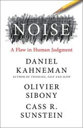 Kahneman, Daniel: Noise: A Flaw in Human Judgment