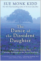 Sue Monk Kidd: The Dance of the Dissident Daughter