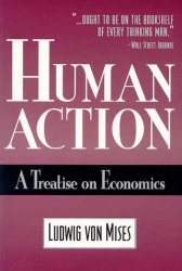 Ludwig von Mises: Human Action: A Treatise on Economics