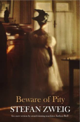 Stefan Zweig: Beware of Pity