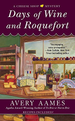 Avery Aames: Days of Wine and Roquefort (Cheese Shop Mystery)