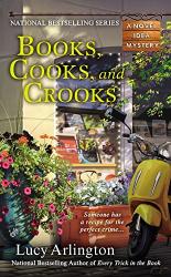 Arlington, Lucy: Books, Cooks, and Crooks (A Novel Idea Mystery)