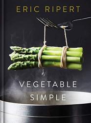 Ripert, Eric: Vegetable Simple: A Cookbook