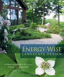 Sue Reed: Energy-Wise Landscape Design: A New Approach for Your Home and Garden