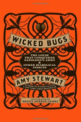 Amy Stewart: Wicked Bugs