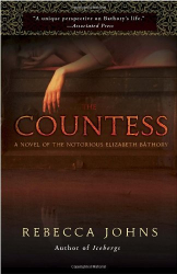 Rebecca Johns: The Countess: A Novel of Elizabeth Bathory