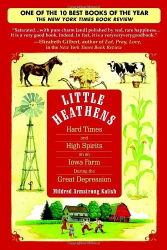 Mildred Armstrong Kalish: Little Heathens: Hard Times and High Spirits on an Iowa Farm During the Great Depression