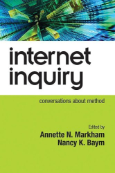 Annette Markham and Nancy Baym: Internet Inquiry: Conversations About Method