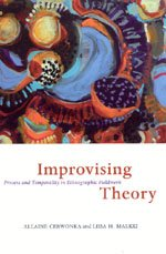 Allaine Cerwonka: Improvising Theory: Process and Temporality in Ethnographic Fieldwork