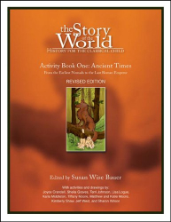 : The Story of the World, Activity Book 1: Ancient Times - From the Earliest Nomad to the Last Roman Emperor