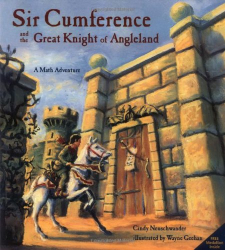 Cindy Neuschwander: Sir Cumference and the Great Knight of Angleland (A Math Adventure)