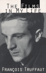 Francois Truffaut: The Films In My Life