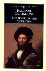 Baldesar Castiglione: The Book of the Courtier