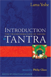Lama Yeshe: Introduction to Tantra : The Transformation of Desire