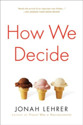 Jonah Lehrer: How We Decide