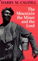 Harry M. Caudill: The Mountain the Miner and the Lord: And Other Tales from a Country Law Office