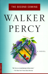 Walker Percy: The Second Coming : A Novel