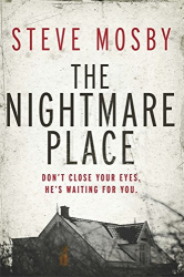 Steve Mosby: The Nightmare Place