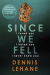 Dennis Lehane: Since We Fell