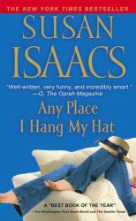 Susan Isaacs: Any Place I Hang My Hat: A Novel