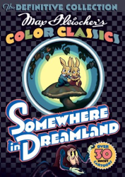 : Max Fleischer's Color Classics: Somewhere in Dreamland