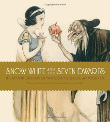 J.B. Kaufman: Snow White and the Seven Dwarfs: The Art and Creation of Walt Disney's Classic Animated Film