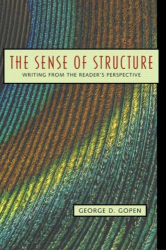 George Gopen: The Sense of Structure: Writing from the Reader's Perspective