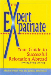 : Expert Expatriate: Your Guide to Successful Relocation Abroad-Moving, Living, Thriving