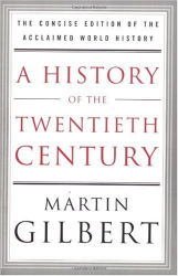 : A History of the Twentieth Century: The Concise Edition of the Acclaimed World History
