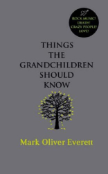 Mark Oliver Everett: Things the Grandchildren Should Know